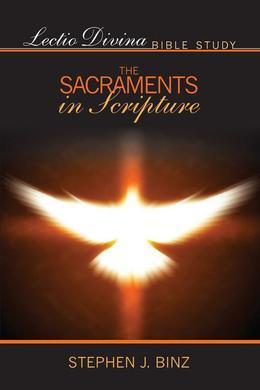 Lectio Divina Bible Study: The Sacraments in Scripture