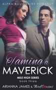 Taming a Maverick (Book 3) Alpha Billionaire Romance
