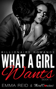 What A Girl Wants: (Billionaire Romance) (Book 1)