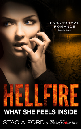 Hellfire - What She Feels Inside: (Paranormal Romance) (Book 2)