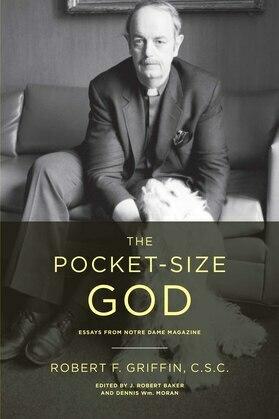 The Pocket-Size God: Essays from Notre Dame Magazine