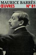 Maurice Barrès - Oeuvres LCI/81 (Edition augmentée)