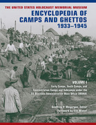 The United States Holocaust Memorial Museum Encyclopedia of Camps and Ghettos, 1933-1945: Ghettos in German-Occupied Eastern Europe