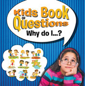 Kids Book of Questions. Why do I...?: Trivia for Kids of All Ages