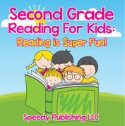 Second Grade Reading For Kids: Reading is Super Fun!: Phonics for Kids 2nd Grade