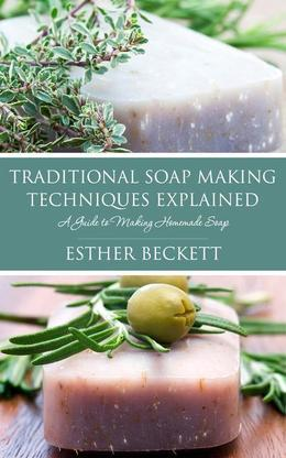 Traditional Soap Making Techniques Explained: A Guide to Making Homemade Soap