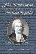 John Witherspoon and the Founding of the American Republic: Catholicism in American Culture