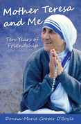 Mother Teresa and Me: Ten Years of Friendship