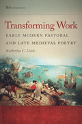 Transforming Work: Early Modern Pastoral and Late Medieval Poetry