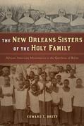 New Orleans Sisters of the Holy Family, The: African American Missionaries to the Garifuna of Belize