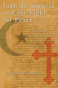 Juan de Segovia and the Fight for Peace