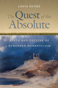 The Quest of the Absolute: Birth and Decline of European Romanticism