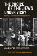Choice of the Jews under Vichy, The