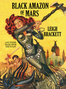 Black Amazon of Mars and Other Tales from the Pulps