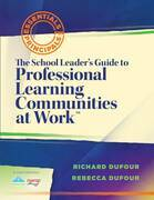 The School Leader's Guide to Professional Learning Communities at Work TM