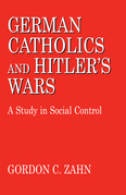 German Catholics and Hitler's Wars: A Study in Social Control
