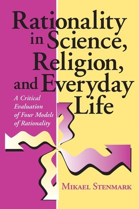 Rationality in Science, Religion, and Everyday Life: A Critical Evaluation of Four Models of Rationality