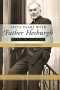 Fifty Years with Father Hesburgh: On and Off the Record