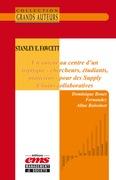 Stanley E. Fawcett - Un auteur au centre d'un triptyque - chercheurs, étudiants, praticiens - pour des Supply Chains collaboratives