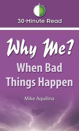 30-Minute Read: Why Me? When Bad Things Happen