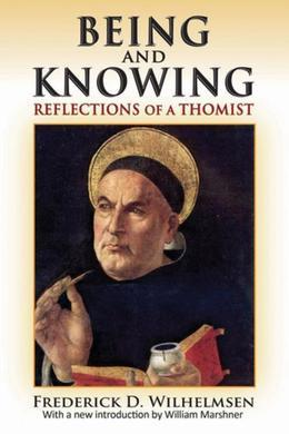 Being and Knowing: Reflections of a Thomist