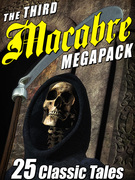 The Third Macabre MEGAPACK®: 25 Classic Tales of Horror