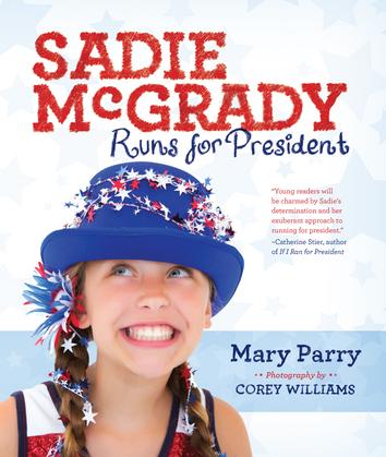 Sadie McGrady Runs for President