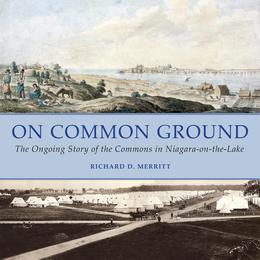 On Common Ground: The Ongoing Story of the Commons in Niagara-on-the-Lake