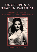 Once Upon a Time in Paradise: Canadians in the Golden Age of Hollywood