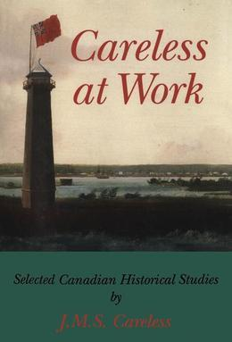 Careless at Work: Selected Canadian historical studies
