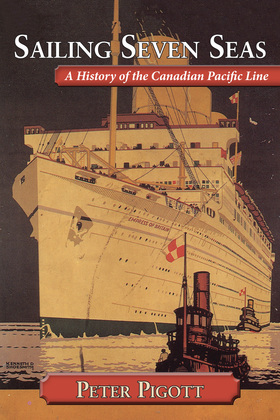 Sailing Seven Seas: A History of the Canadian Pacific Line