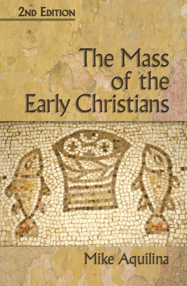 The Mass of the Early Christians, 2nd Edition