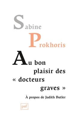 Au bon plaisir des « docteurs graves »