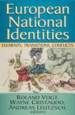 European National Identities: Elements, Transitions, Conflicts