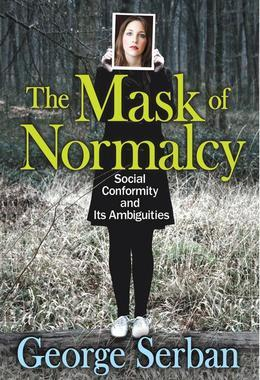 The Mask of Normalcy: Social Conformity and Its Ambiguities