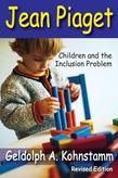 Jean Piaget: Children and the Inclusion Problem (Revised Edition)