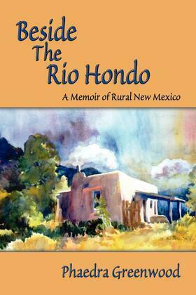 Beside the Rio Hondo: A Memoir of Rural New Mexico