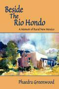 Beside the Rio Hondo: A Memoir of Rural New Mexico