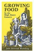 Growing Food In the High Desert Country