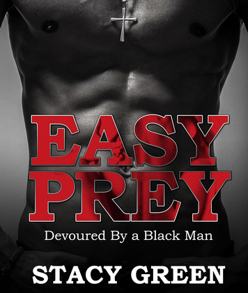 Easy Prey: Devoured By a Black Man