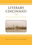 Literary Cincinnati: The Missing Chapter