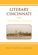 Literary Cincinnati: The Missing Chapter
