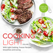 Cooking Light Volume 1 (Complete Boxed Set): With Light Cooking, Freezer Recipes, Smoothies and Juicing