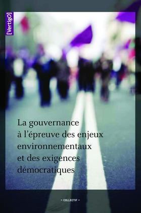 Hors série 6 | 2009 - La gouvernance à l'épreuve des enjeux environnementaux et des exigences démocratiques - VertigO