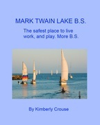 Mark Twain Lake B.S.: The Safest Place to Live, Work, and Play. More B.S.