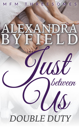 Just Between Us: Double Duty