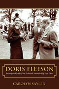 Doris Fleeson: Incomparably the First Political Journalist of Her Time