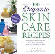 100 Organic Skincare Recipes
