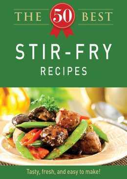 The 50 Best Stir-Fry Recipes