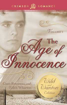 The Age of Innocence: The Wild and Wanton Edition Volume 2